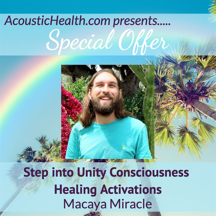 Macaya Miracle: Step into Unity Consciousness Healing