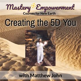 ME Matthew John Creating 5D You