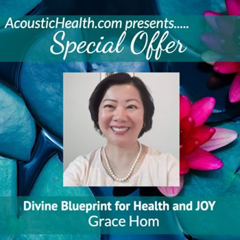 SO Grace Hom Divine Blueprint for Health and JOY